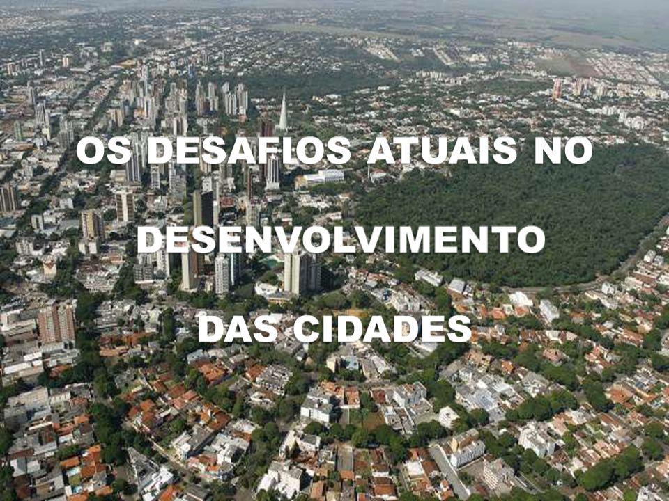 OS DESAFIOS ATUAIS NO DESENVOLVIMENTO DAS CIDADES