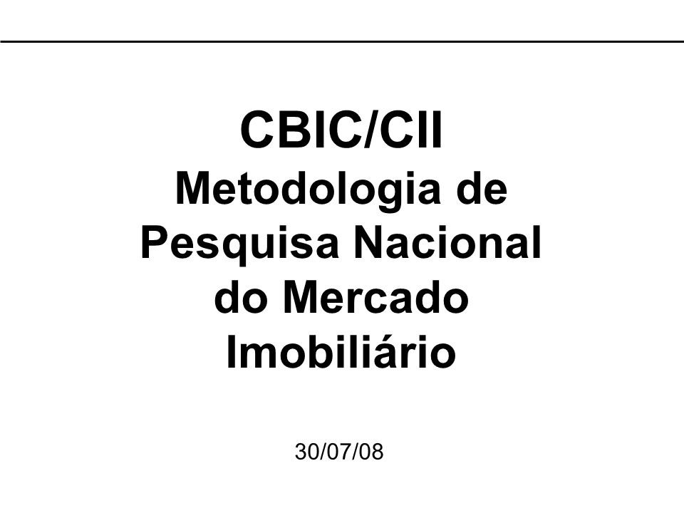 CBIC/CII Metodologia de Pesquisa Nacional do Mercado Imobiliário