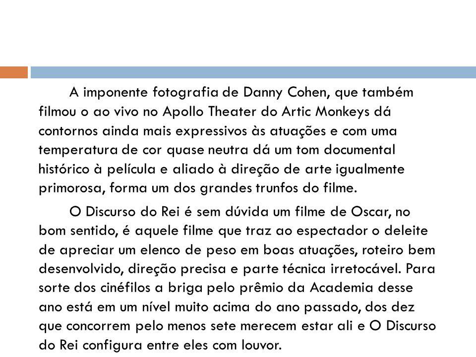 A imponente fotografia de Danny Cohen, que também filmou o ao vivo no Apollo Theater do Artic Monkeys dá contornos ainda mais expressivos às atuações e com uma temperatura de cor quase neutra dá um tom documental histórico à película e aliado à direção de arte igualmente primorosa, forma um dos grandes trunfos do filme.