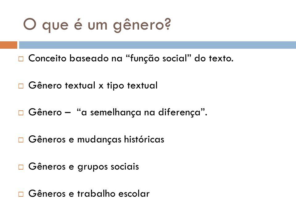 O que é um gênero Conceito baseado na função social do texto.