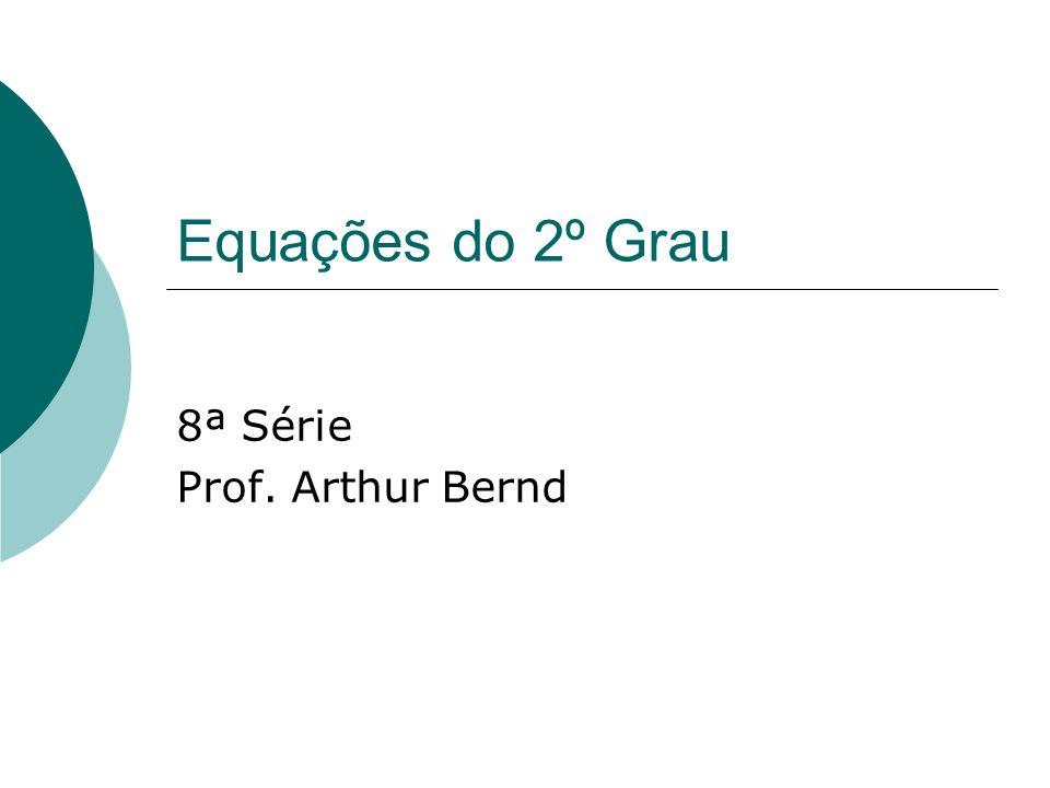 8ª Série Prof. Arthur Bernd
