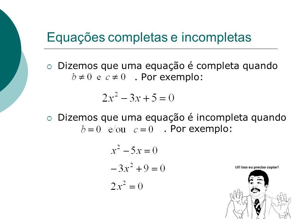 Equações completas e incompletas