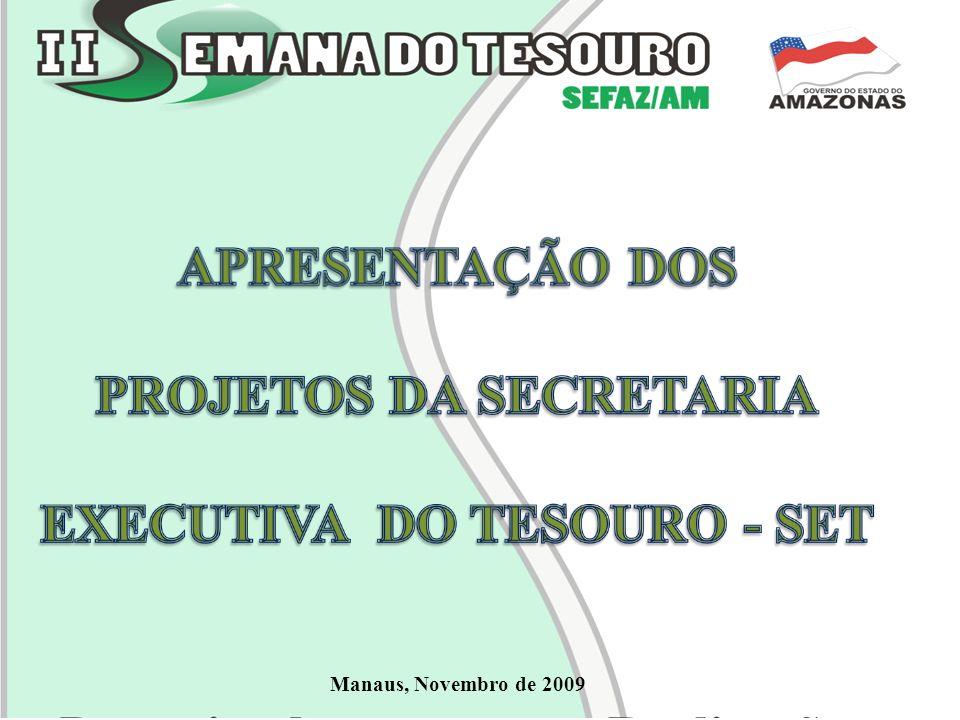 PROJETOS DA SECRETARIA EXECUTIVA DO TESOURO - SET