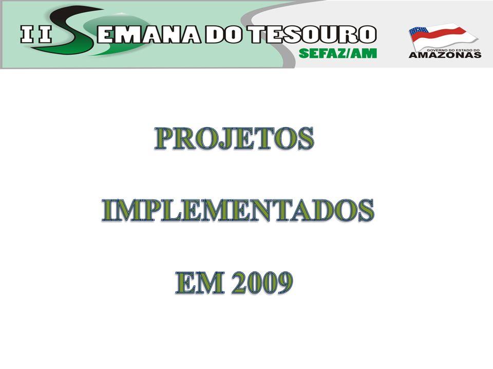 PROJETOS IMPLEMENTADOS EM 2009