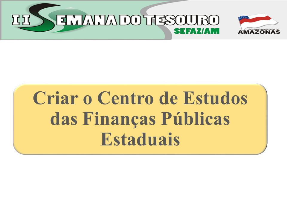 Criar o Centro de Estudos das Finanças Públicas Estaduais