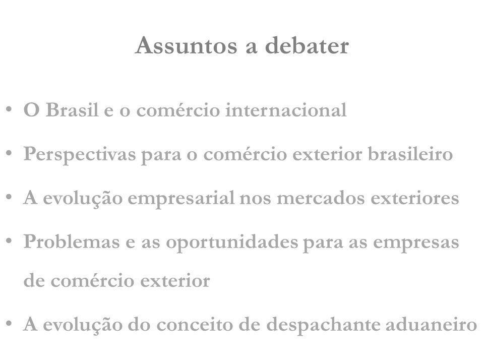 Assuntos a debater O Brasil e o comércio internacional