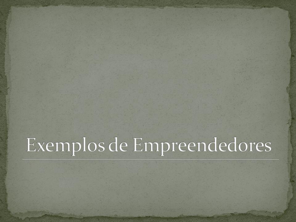 Exemplos de Empreendedores