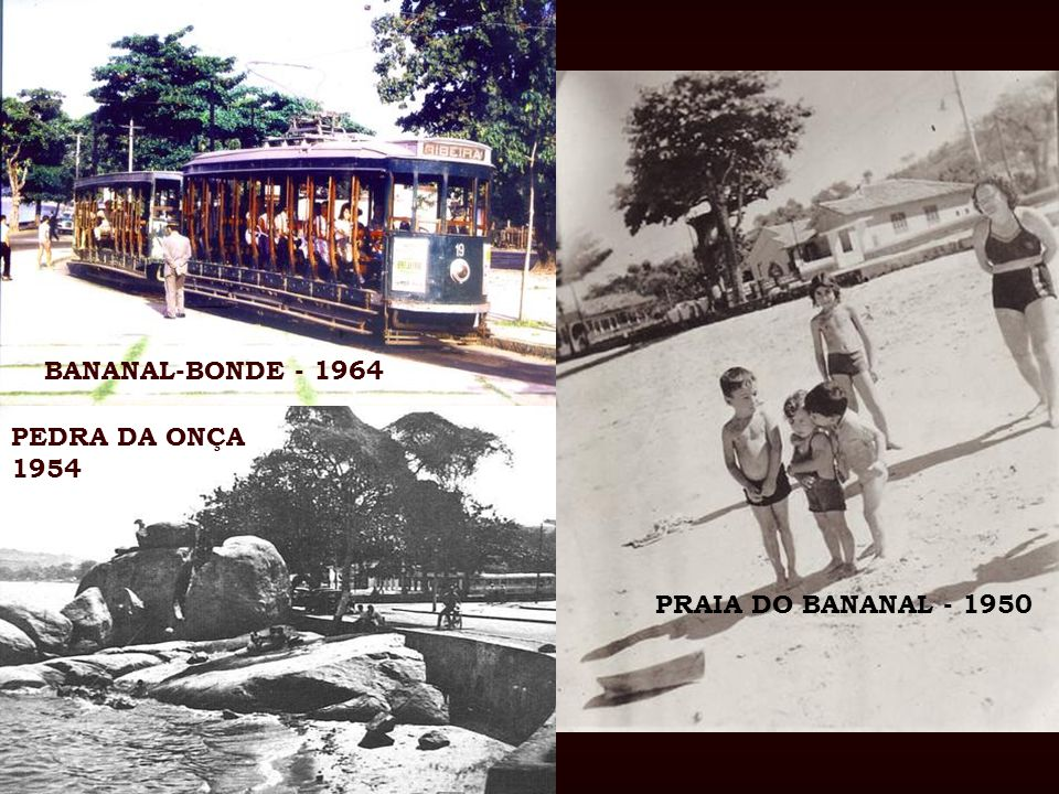 BANANAL-BONDE - 1964 PEDRA DA ONÇA 1954 PRAIA DO BANANAL - 1950