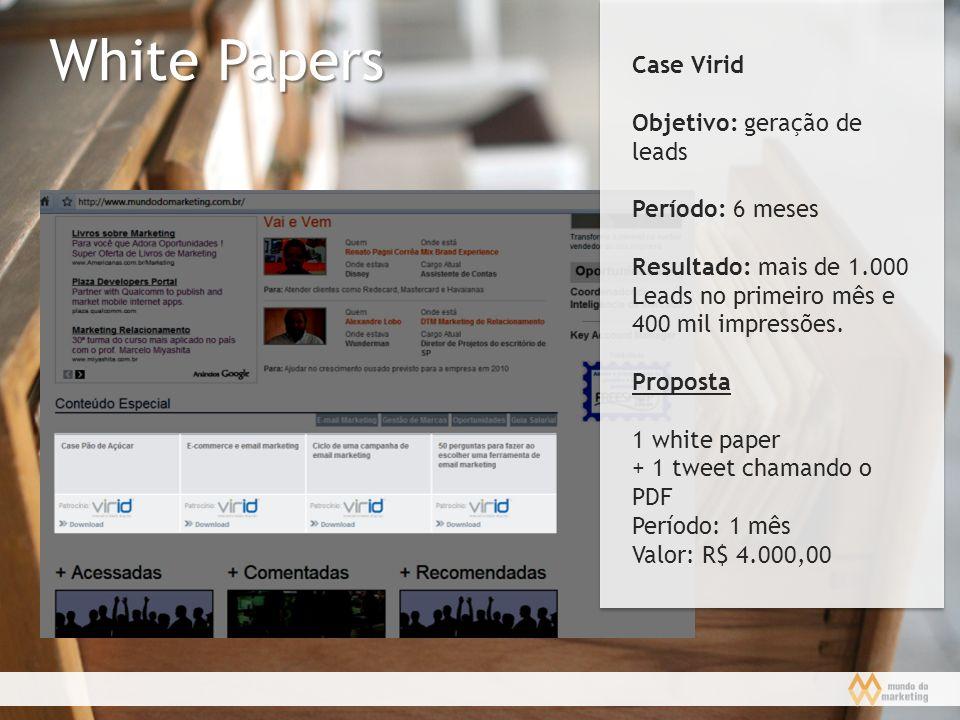 White Papers Case Virid Objetivo: geração de leads Período: 6 meses