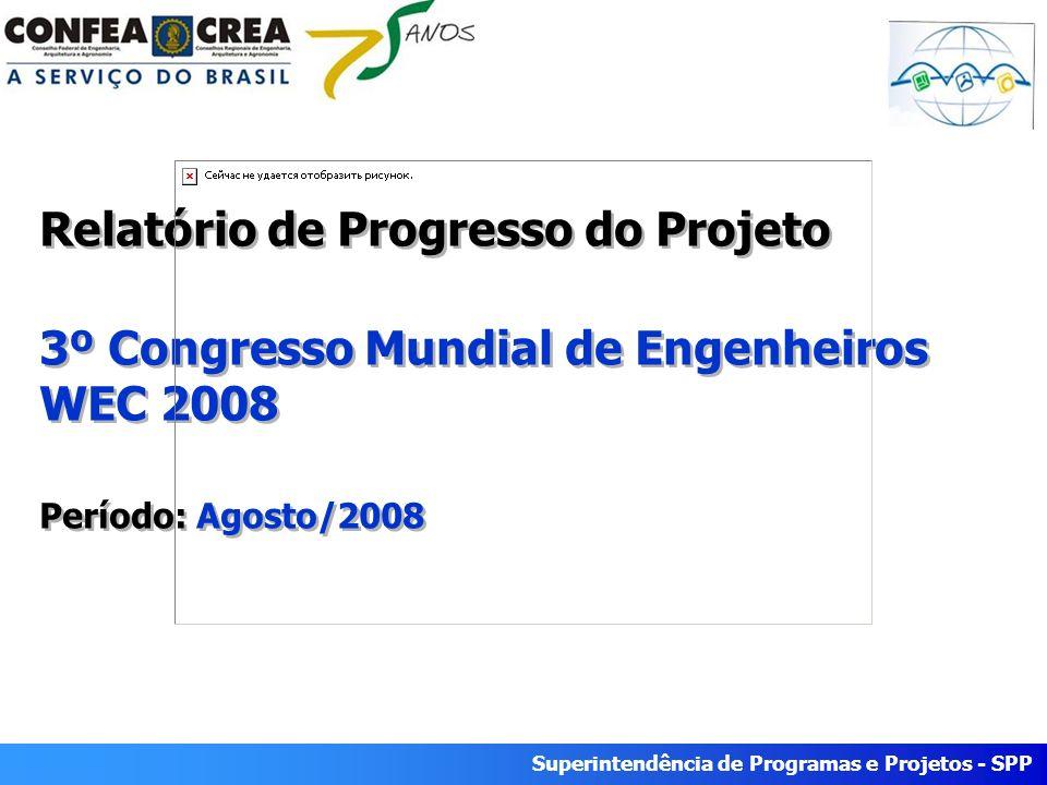 Relatório de Progresso do Projeto 3º Congresso Mundial de Engenheiros WEC 2008 Período: Agosto/2008