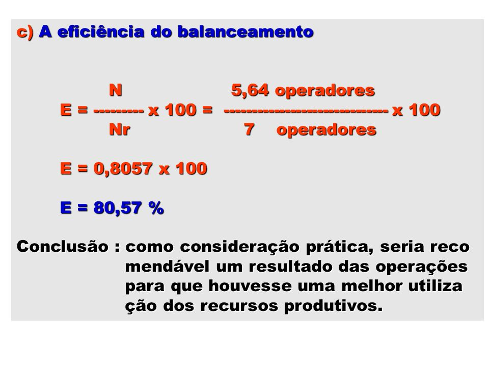 c) A eficiência do balanceamento