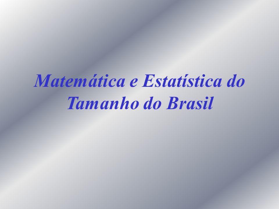 Matemática e Estatística do Tamanho do Brasil