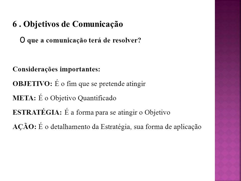 6 . Objetivos de Comunicação