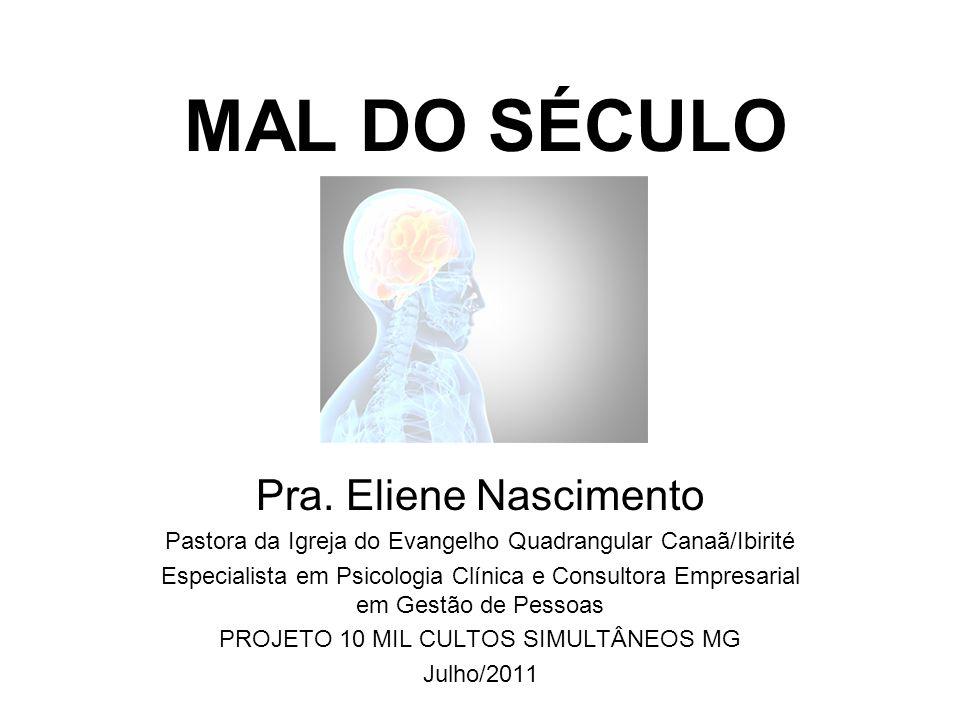 MAL DO SÉCULO Pra. Eliene Nascimento