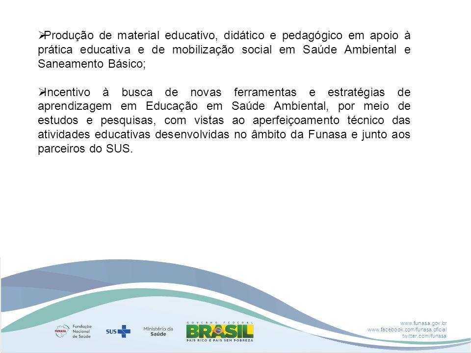 Produção de material educativo, didático e pedagógico em apoio à prática educativa e de mobilização social em Saúde Ambiental e Saneamento Básico;