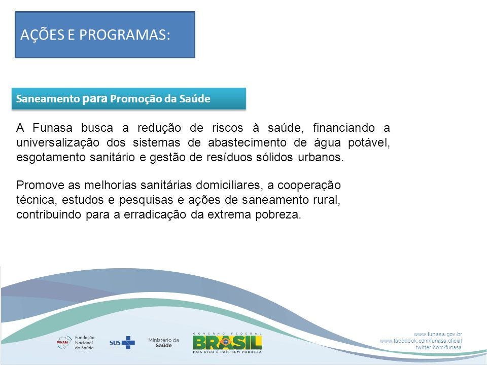 AÇÕES E PROGRAMAS: Saneamento para Promoção da Saúde