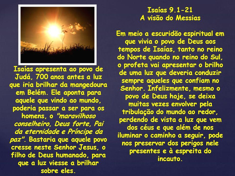 Isaías 9.1-21 A visão do Messias.