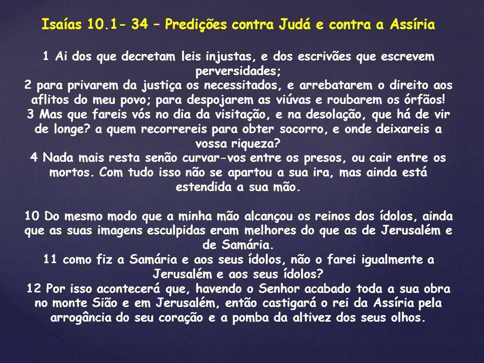 Isaías 10.1- 34 – Predições contra Judá e contra a Assíria