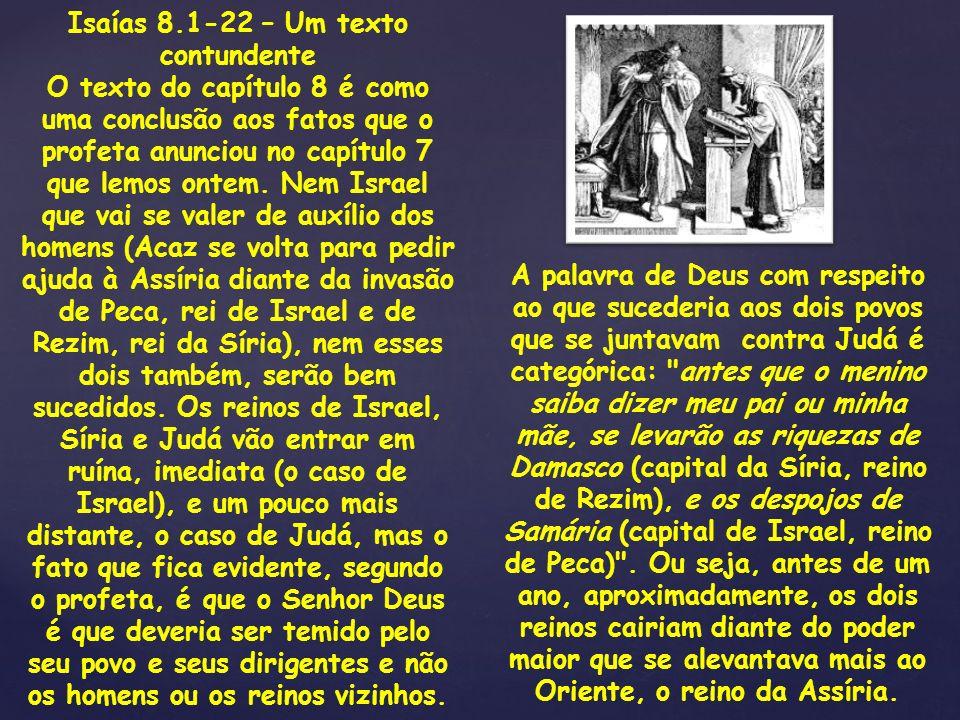 Isaías 8.1-22 – Um texto contundente