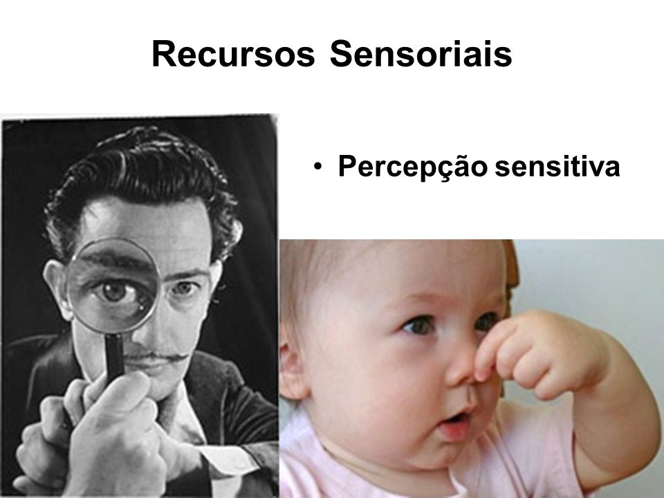 Recursos Sensoriais Percepção sensitiva