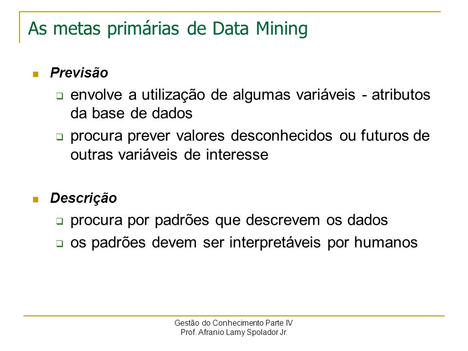 As metas primárias de Data Mining