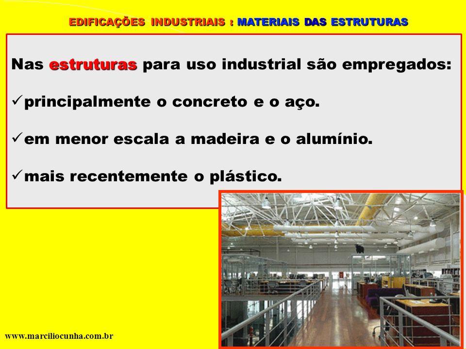 Nas estruturas para uso industrial são empregados: