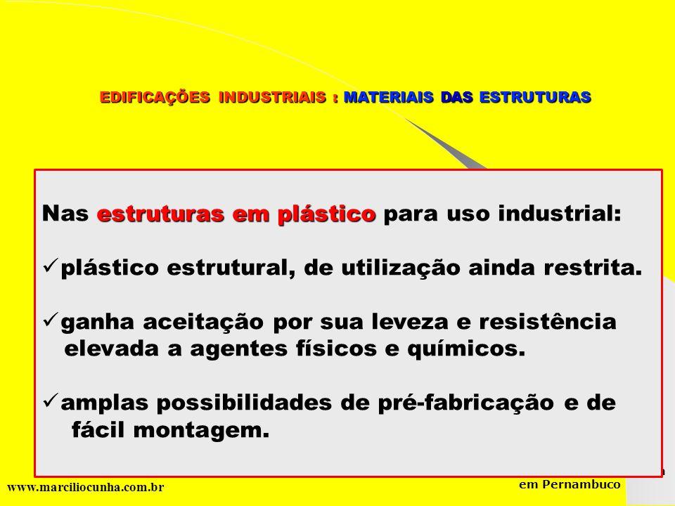Nas estruturas em plástico para uso industrial: