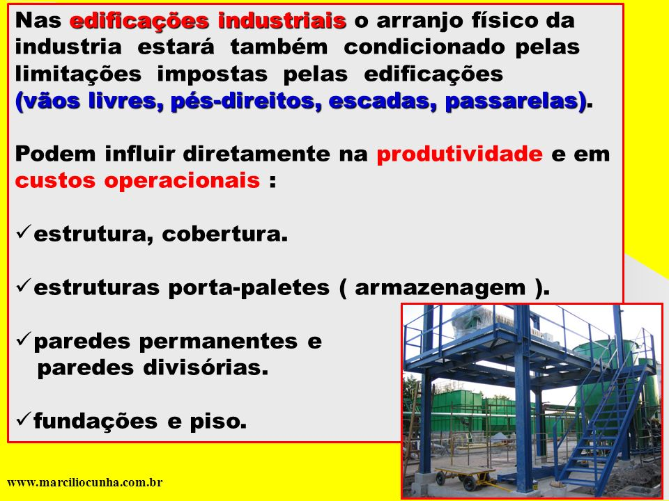 Nas edificações industriais o arranjo físico da