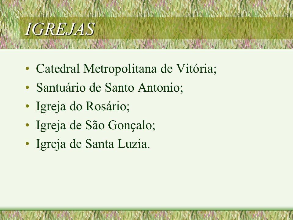 IGREJAS Catedral Metropolitana de Vitória; Santuário de Santo Antonio;