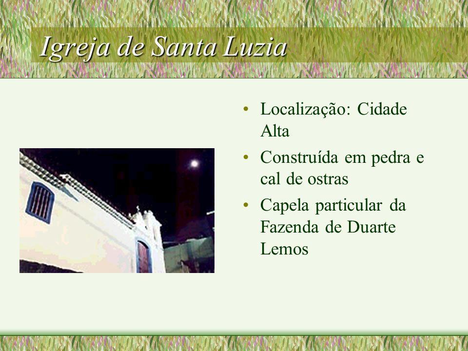 Igreja de Santa Luzia Localização: Cidade Alta