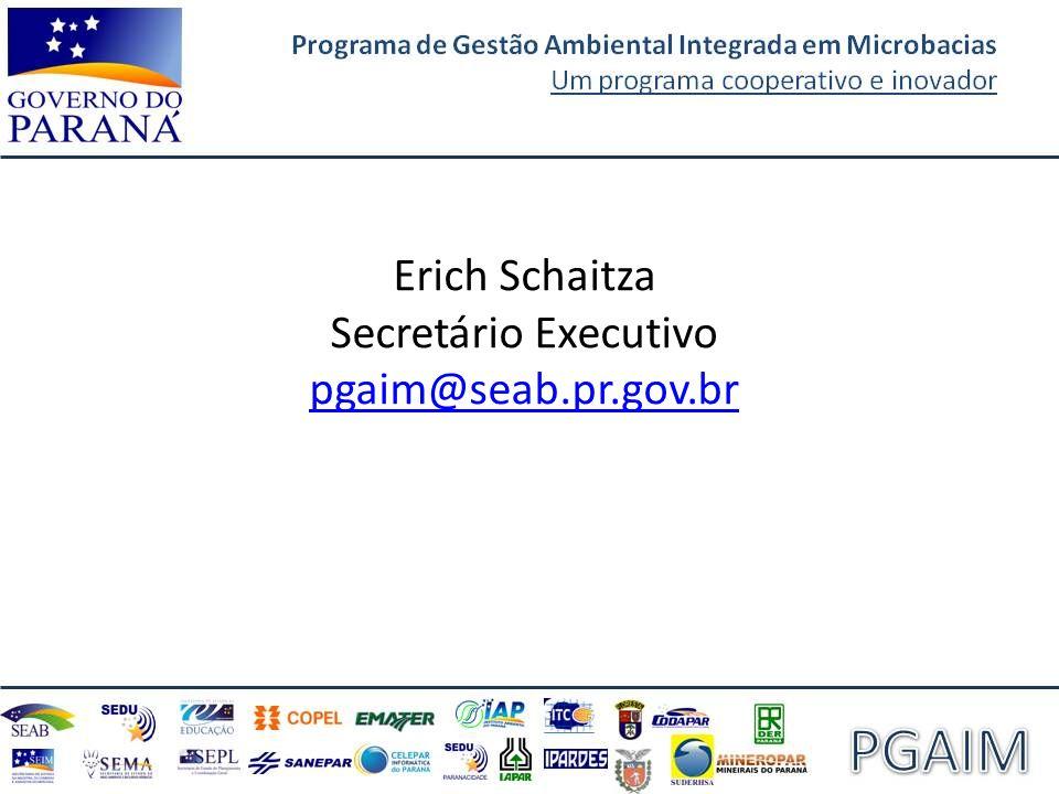 Erich Schaitza Secretário Executivo pgaim@seab.pr.gov.br