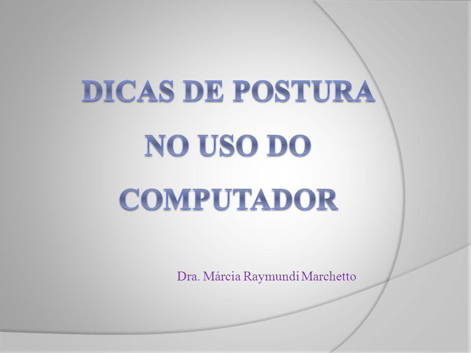 DICAS DE POSTURA NO USO DO COMPUTADOR