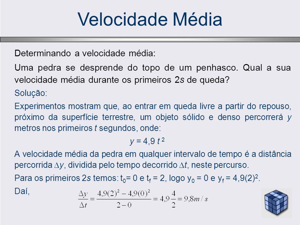 Velocidade Média Determinando a velocidade média: