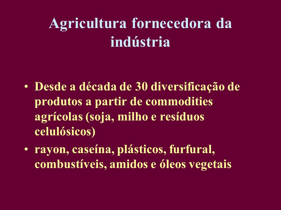 Agricultura fornecedora da indústria