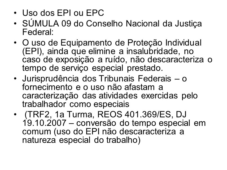Uso dos EPI ou EPC SÚMULA 09 do Conselho Nacional da Justiça Federal: