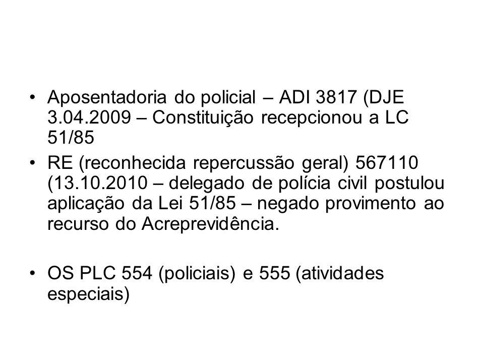 Aposentadoria do policial – ADI 3817 (DJE 3. 04