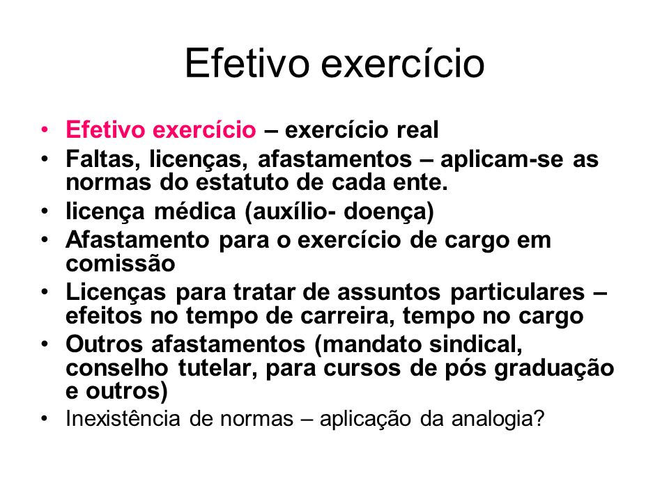 Efetivo exercício Efetivo exercício – exercício real