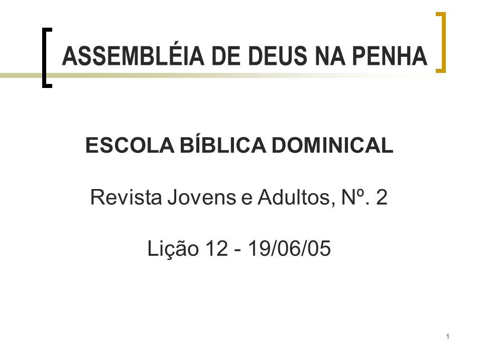 ASSEMBLÉIA DE DEUS NA PENHA ESCOLA BÍBLICA DOMINICAL