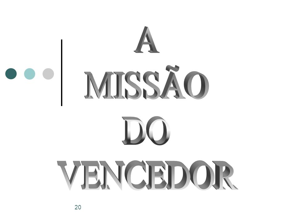 A MISSÃO DO VENCEDOR