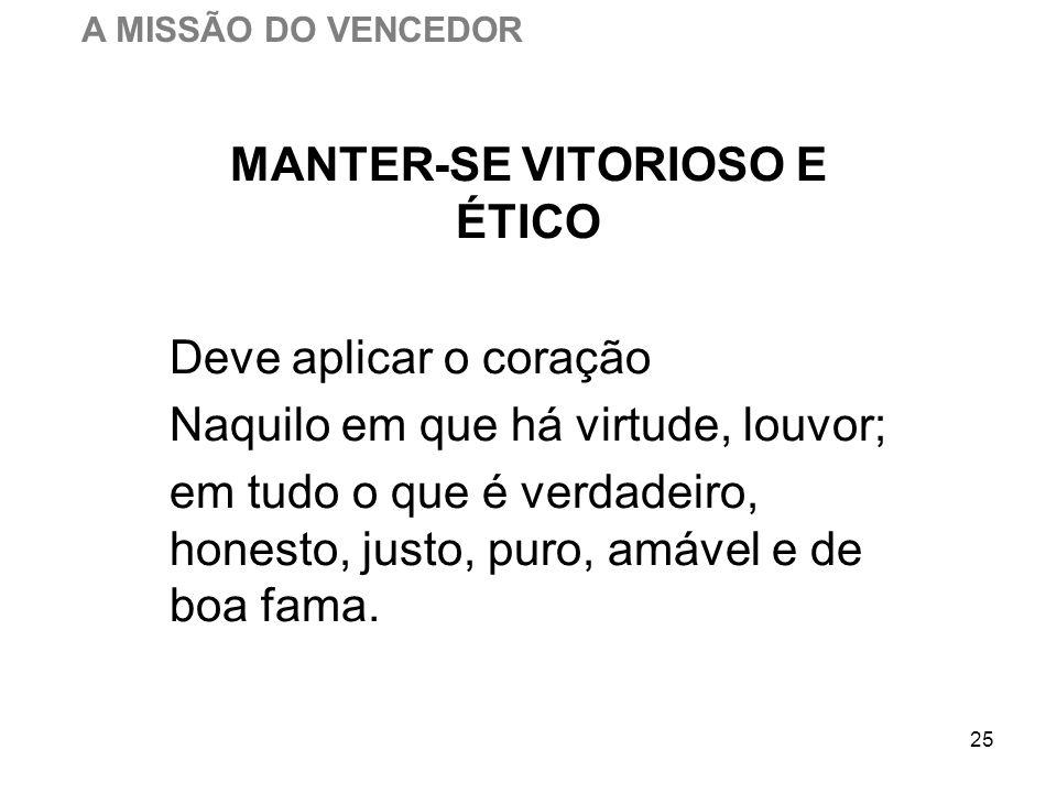 MANTER-SE VITORIOSO E ÉTICO