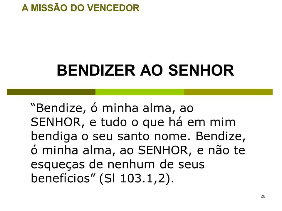 A MISSÃO DO VENCEDOR BENDIZER AO SENHOR.