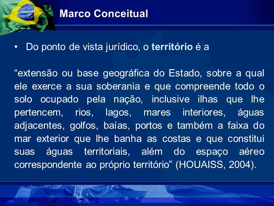 Marco Conceitual Do ponto de vista jurídico, o território é a