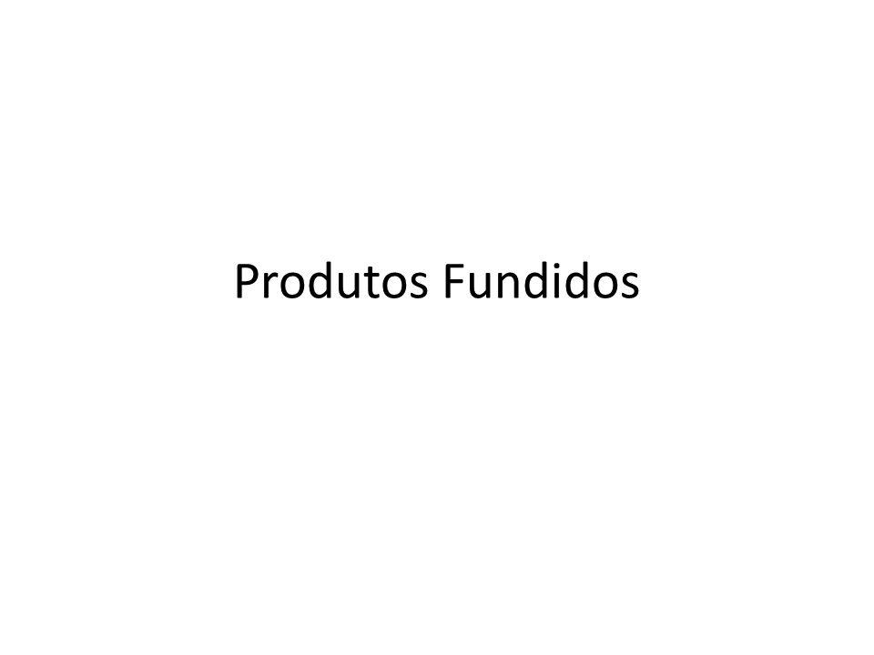 Produtos Fundidos