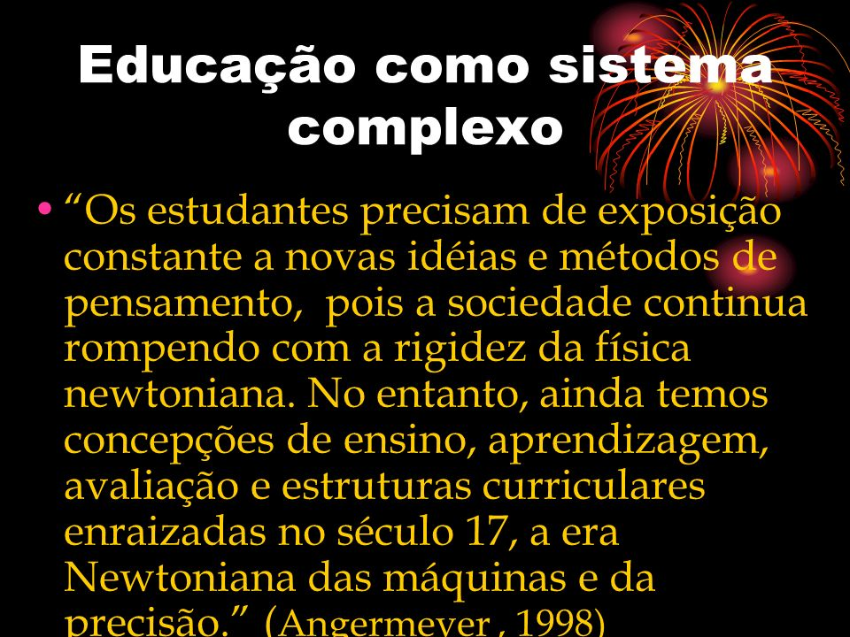 Educação como sistema complexo