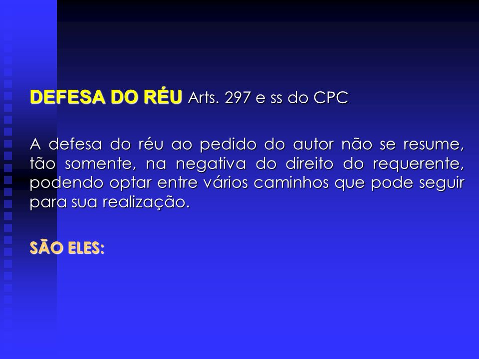 DEFESA DO RÉU Arts. 297 e ss do CPC