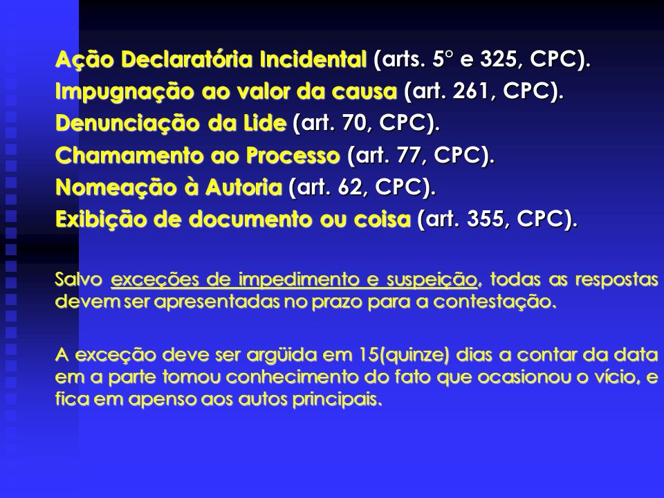 Ação Declaratória Incidental (arts. 5° e 325, CPC).