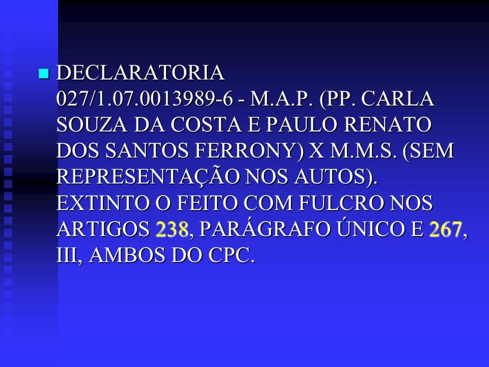 DECLARATORIA 027/1. 07. 0013989-6 - M. A. P. (PP