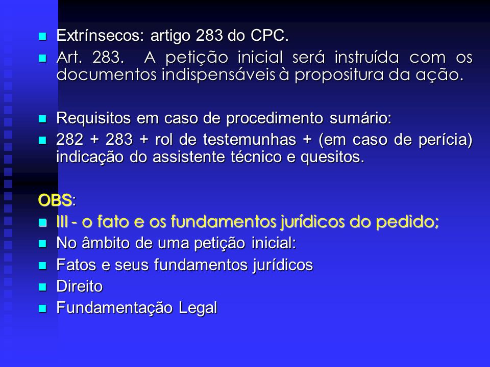 Extrínsecos: artigo 283 do CPC.