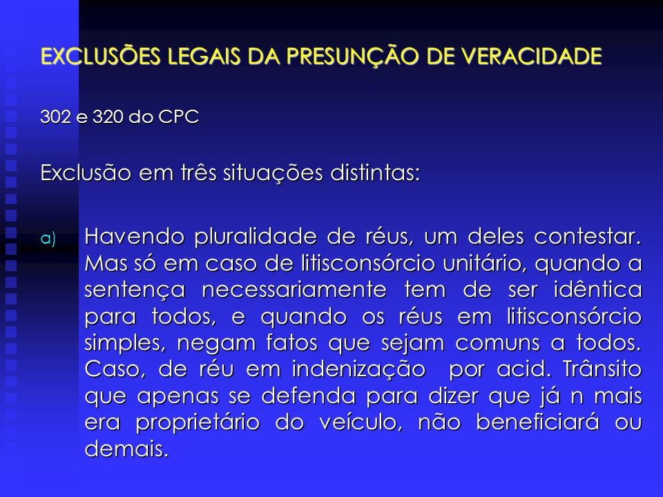 EXCLUSÕES LEGAIS DA PRESUNÇÃO DE VERACIDADE