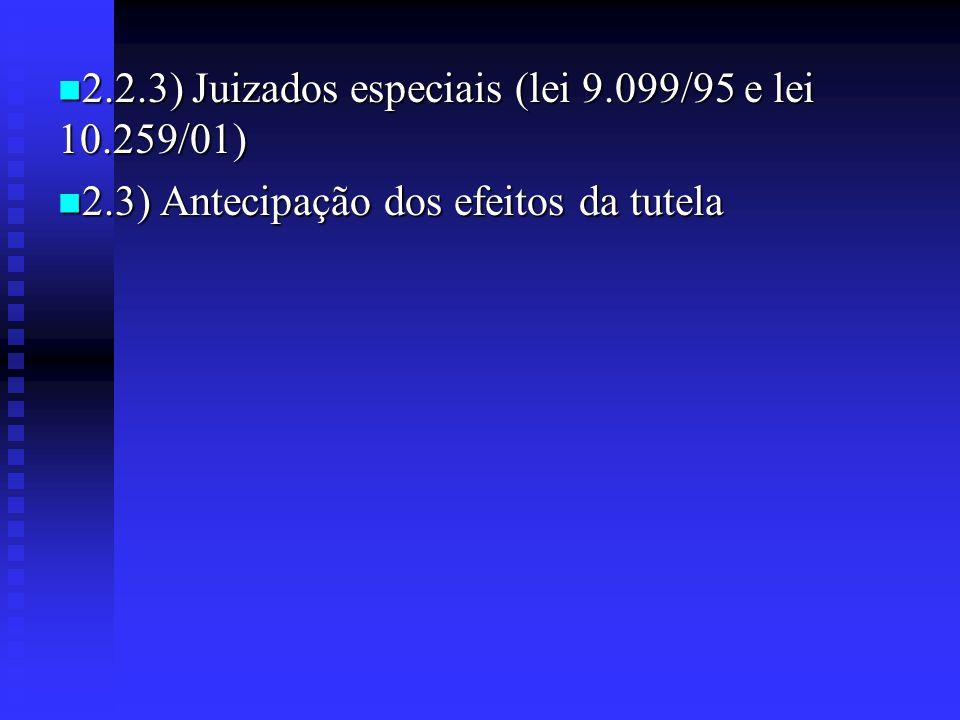 2.2.3) Juizados especiais (lei 9.099/95 e lei 10.259/01)